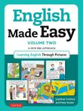 English Made Easy, Volume 2: A New ESL Approach: Learning English Through Pictures