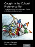Caught in the Cultural Preference Net: Three Generations of Employment Choices in Six Capitalist Democracies