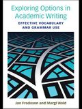 Exploring Options in Academic Writing: Effective Vocabulary and Grammar Use