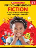 First Comprehension: Fiction: 25 Easy-To-Read Story Pages with Just-Right Questions