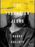 The Forgotten Jesus - Bible Study Book
