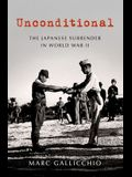 Unconditional: The Japanese Surrender in World War II