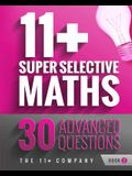 11+ Super Selective Maths: 30 Advanced Questions - Book 2