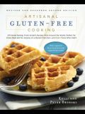 Artisanal Gluten-Free Cooking: 275 Great-Tasting, From-Scratch Recipes from Around the World, Perfect for Every Meal and for Anyone on a Gluten-Free