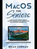 MacOS for Seniors: A Ridiculously Simple Guide to the Next Generation of MacBook and MacOS Mojave (Version 10.14)