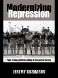 Modernizing Repression: Police Training and Nation-Building in the American Century