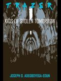 Trazer: Kids of Stolen Tomorrow
