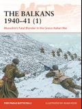 The Balkans 1940-41 (1): Mussolini's Fatal Blunder in the Greco-Italian War