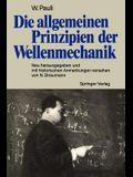 Die Allgemeinen Prinzipien Der Wellenmechanik: Neu Herausgegeben Und Mit Historischen Anmerkungen Versehen Von Norbert Straumann