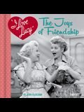 I Love Lucy: The Joys of Friendship