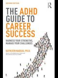 The ADHD Guide to Career Success: Harness your Strengths, Manage your Challenges