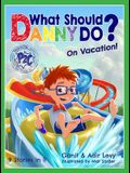 What Should Danny Do? on Vacation