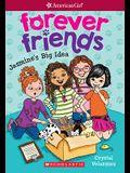 Jasmine's Big Idea (American Girl: Forever Friends #1), Volume 1