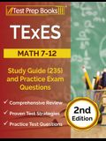 TExES Math 7-12 Study Guide (235) and Practice Exam Questions [2nd Edition]