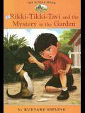 Rikki-Tikki-Tavi and the Mystery in the Garden