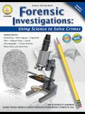 Forensic Investigations, Grades 6 - 8: Using Science to Solve Crimes
