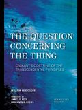 The Question Concerning the Thing: On Kant's Doctrine of the Transcendental Principles