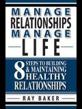 Manage Relationships, Manage Life
