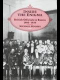 Inside the Enigma: British Officials in Russia, 1900-1939