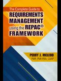 The Complete Guide to Requirements Management Using the Repac(r) Framework