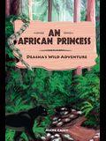 An African Princess: Deasha's Wild Adventure