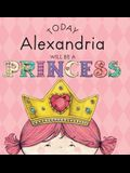 Today Alexandria Will Be a Princess