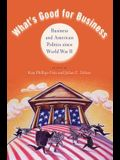 What's Good for Business: Business and Politics Since World War II