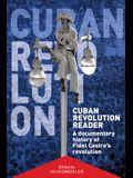Cuban Revolution Reader: A Documentary History of Fidel Castro's Revolution