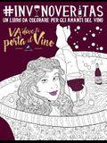 In vino veritas: Un libro da colorare per gli amanti del vino