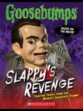 Goosebumps the Movie: Slappy's Revenge: Twisted Tricks from the World's Smartest Dummy