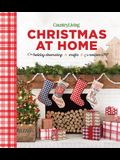 Country Living Christmas at Home: Holiday Decorating - Crafts - Recipes