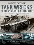 Tank Wrecks of the Western Front, 1940-1945
