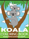 Koala Coloring Book: Koala Bear Coloring Book for Kids with Bonus Activity Pages