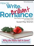 How to Write a Brilliant Romance Workbook: The easy step-by-step method on crafting a powerful romance