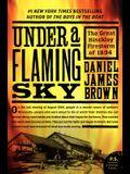 Under a Flaming Sky: The Great Hinckley Firestorm of 1894 (P.S.)