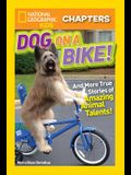 Dog on a Bike!: And More True Stories of Amazing Animal Talents!