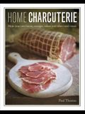 Home Charcuterie: How to Make Your Own Bacon, Sausages, Salami and Other Cured Meats