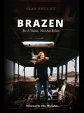 Brazen: Be a Voice, Not an Echo