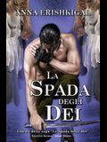 La Spada degli Dei (Edizione Italiana): (Italian Edition)