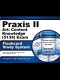 Praxis II Art: Content Knowledge (5134) Exam Flashcard Study System: Praxis II Test Practice Questions & Review for the Praxis II: Subject Assessments