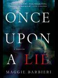 Once Upon a Lie: A Thriller