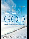 Let God: The Transforming Wisdom of Fenelon