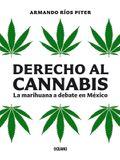 Derecho Al Cannabis: La Marihuana a Debate En México