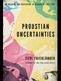 Proustian Uncertainties: On Reading and Rereading in Search of Lost Time