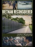 Vietnam Reconsidered: The War, the Times, and Why They Matter