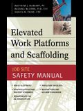 Elevated Work Platforms and Scaffolding: Job Site Safety Manual