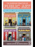 The Everyday Practice of Public Art: Art, Space, and Social Inclusion