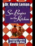 Sex Begins in the Kitchen: Because Love is an All Day Affair