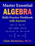 Master Essential Algebra Skills Practice Workbook with Answers: Improve Your Math Fluency