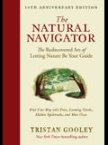 The Natural Navigator, Tenth Anniversary Edition: The Rediscovered Art of Letting Nature Be Your Guide